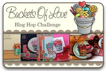 Buckets of love Blog Hop Challenge